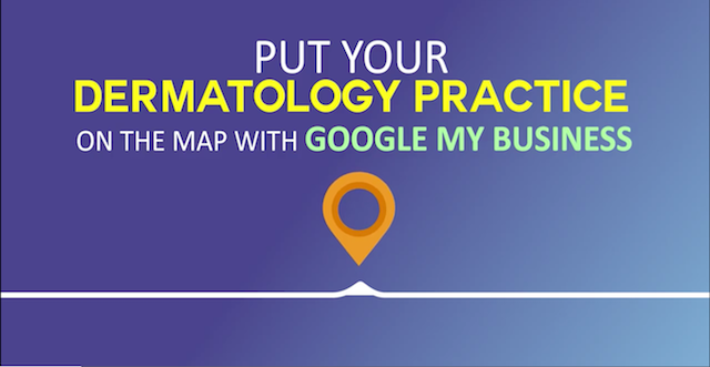 Put your dermatology practice on the map with Google my Business thumbnail