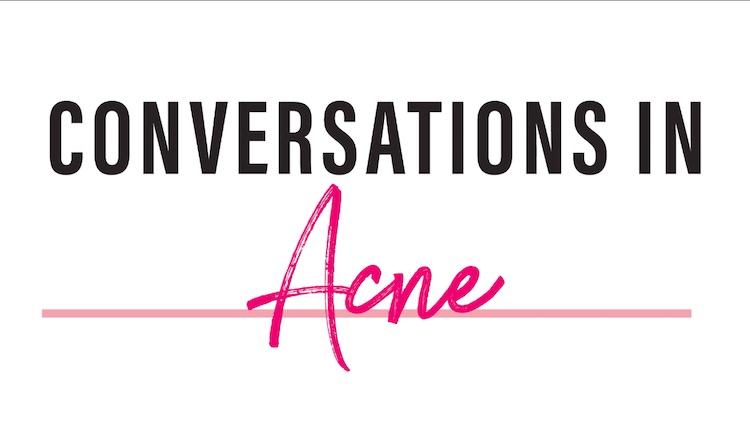 Conversations in Acne, Part 2 thumbnail