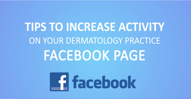 Tips to Increase Activity on your Dermatology Practice Facebook Page thumbnail
